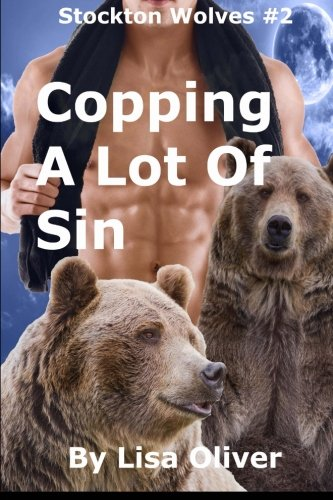 Copping A Lot Of Sin (Stockton Wolves) (Volume 2): Lisa Oliver