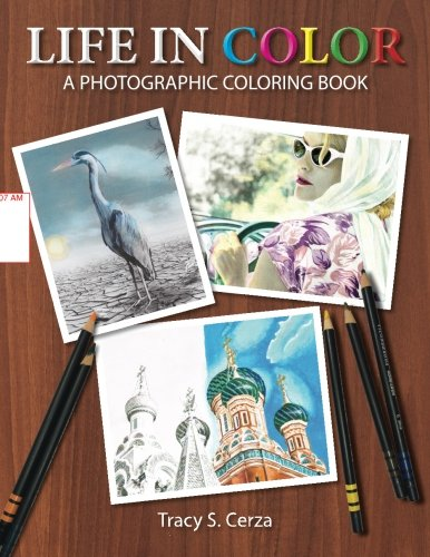 9781523776757: Life In Color: A Photographic Coloring Book ...