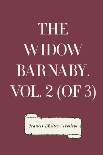 9781523777143: The Widow Barnaby. Vol. 2 (of 3)
