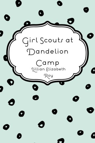 9781523777440: Girl Scouts at Dandelion Camp
