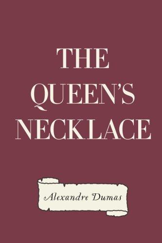The Queen's Necklace: Dumas, Alexandre