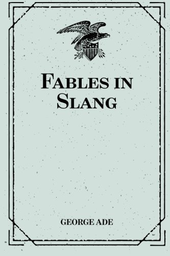 Fables in Slang (Paperback): George Ade