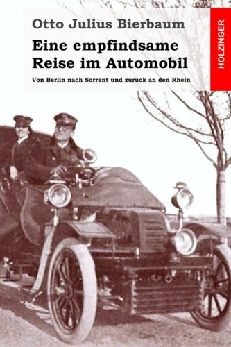 Eine empfindsame Reise im Automobil: Von Berlin: Julius Bierbaum, Otto: