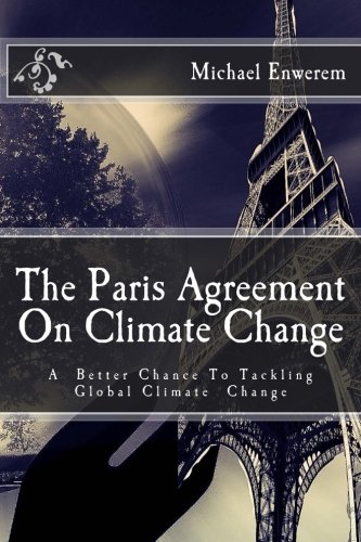 9781523781171: The Paris Agreement On Climate Change: A better chance to tackling global climate change