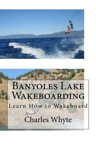 9781523783144: Banyoles Lake Wakeboarding: Learn How to Wakeboard