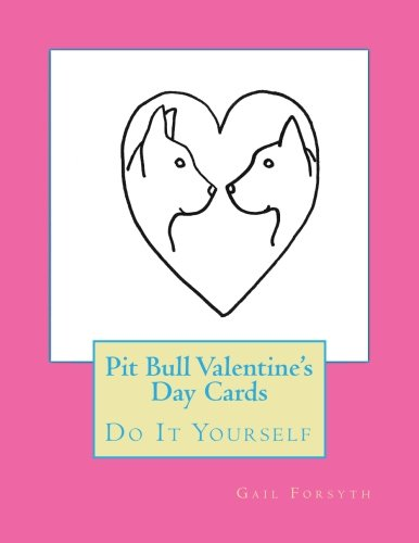 9781523783199: Pit Bull Valentine's Day Cards: Do It Yourself