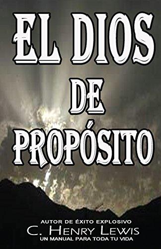 El Dios De Proposito: Lewis, Carlos A.