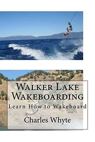 9781523791286: Walker Lake Wakeboarding: Learn How to Wakeboard