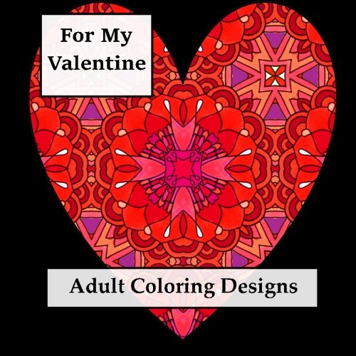 9781523791415: For My Valentine: Adult Coloring Book (Adult Coloring Patterns) (Volume 4)