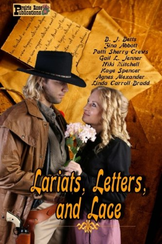 Lariats, Letters, and Lace (Paperback): Agnes Alexander, Kaye