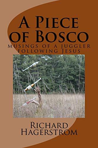 9781523792474: A Piece of Bosco: musings of a juggler following Jesus