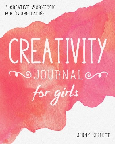 9781523793921: Creativity Journal for Girls: A Creative Workbook for Young Ladies (Creativity Journals) (Volume 1)
