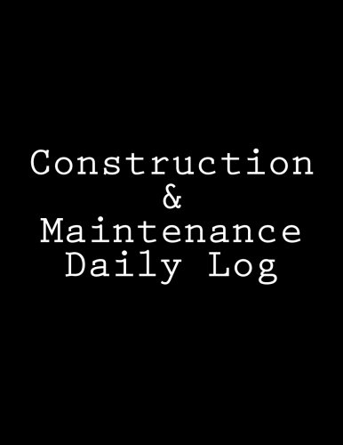 9781523794584: Construction & Maintenance Daily Log