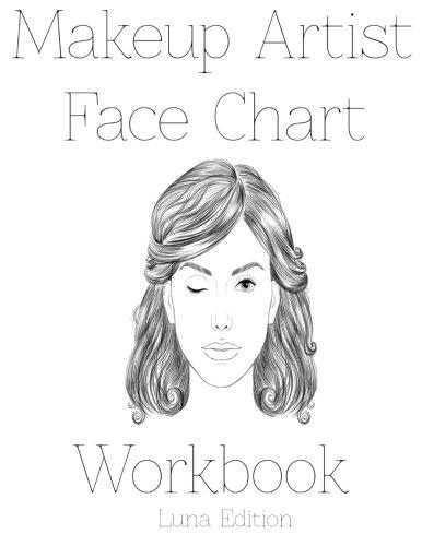 9781523795277: Makeup Artist Face Chart Workbook: Luna Edition