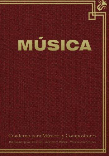 9781523796632: Cuaderno para Músicos y Compositores de 160 páginas para Letras de Canciones y Música. Versión con Acordes: Cuaderno de 17.78 x 25.4 cm con tapa en ... pentagramas, acordes y tablas de acordes.