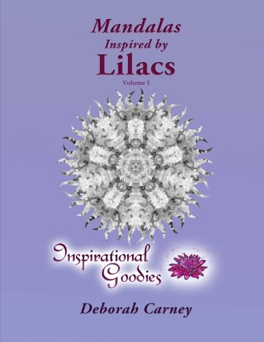 9781523796670: Mandalas Inspired by Lilacs - Volume 1: Adult Coloring Book - Inspired by Nature, Brought to life by you