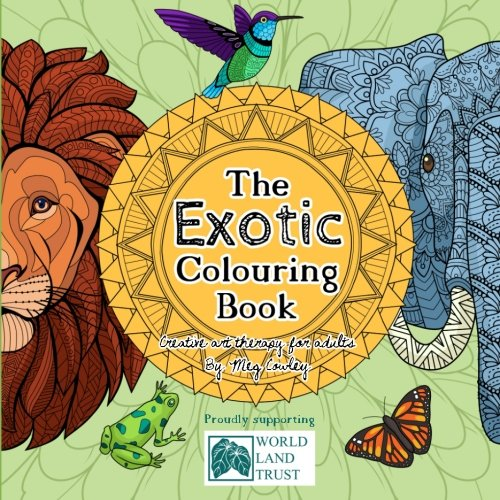 9781523798599: The Exotic Colouring Book: Creative Art Therapy For Adults: Volume 6 (Colouring Books for Grownups)