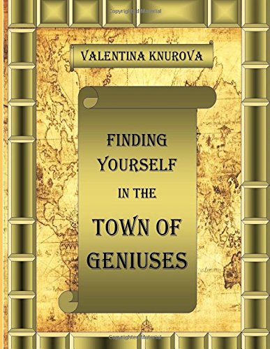 Finding Yourself in the Town of Genius : Climbing the Path to Self Realization