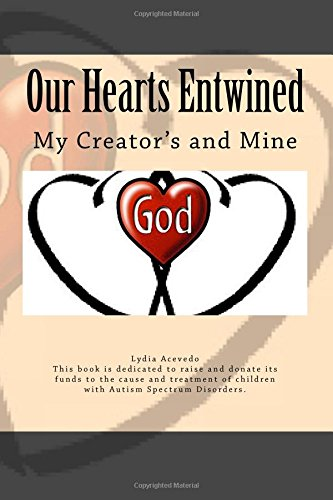 9781523801268: Our Hearts Entwined: My Creator's and Mine