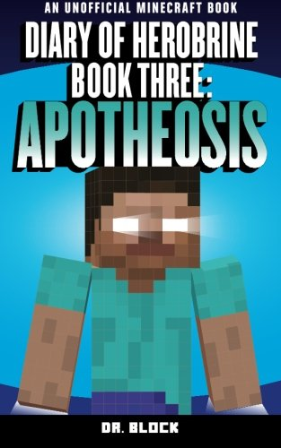 9781523801480: Diary of Herobrine: Apotheosis (an unofficial Minecraft book) (The Herobrine Story) (Volume 3)