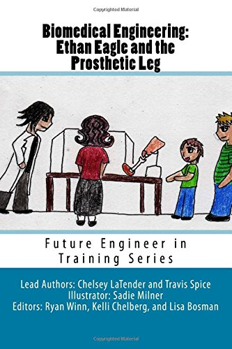 9781523802494: Biomedical Engineering: Ethan Eagle and the Prosthetic Leg