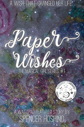 9781523805082: Paper Wishes: Volume 1 (The Magical Girl Series)