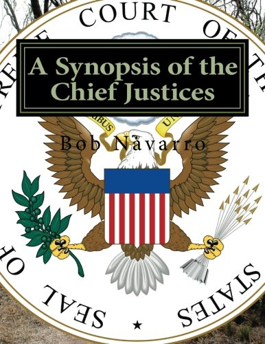 9781523805457: A Synopsis of the Chief Justices