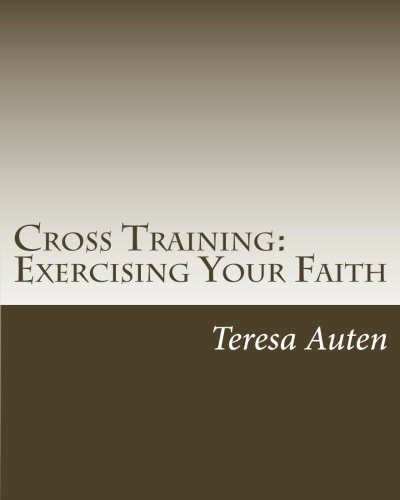 9781523806737: Cross Training: Exercising Your Faith: A 12 Step Strategy Guide for United Methodist Confirmation
