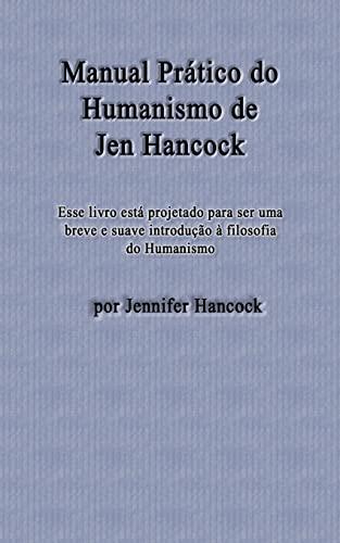 Manual Pratico Do Humanismo de Jen Hancock: Jennifer Hancock