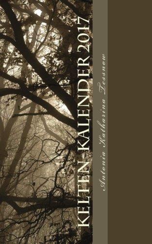 9781523811373: Kelten-Kalender 2017: der mystische Jahreskreis (Volume 1) (German Edition)