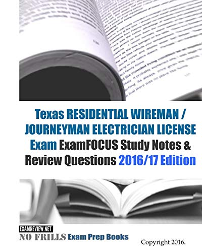 9781523811588: Texas RESIDENTIAL WIREMAN / JOURNEYMAN ELECTRICIAN Exam ExamFOCUS Study Notes & Review Questions 2016/17 Edition