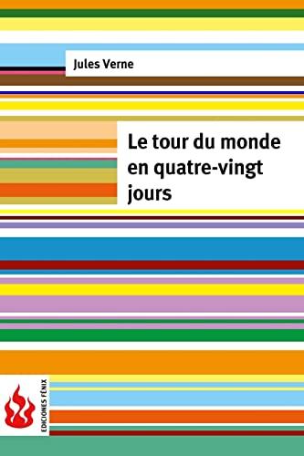 9781523812394: Le tour du monde en quatre-vingts jours: (low cost). Édition limitée (French Edition)