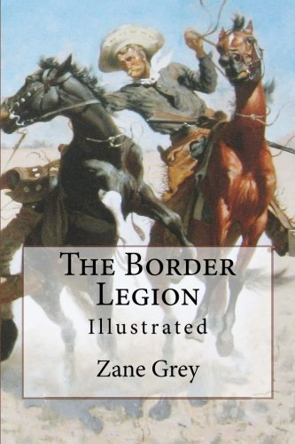 9781523812660: The Border Legion: Illustrated