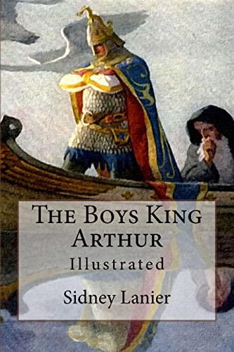 9781523813025: The Boys King Arthur: Illustrated