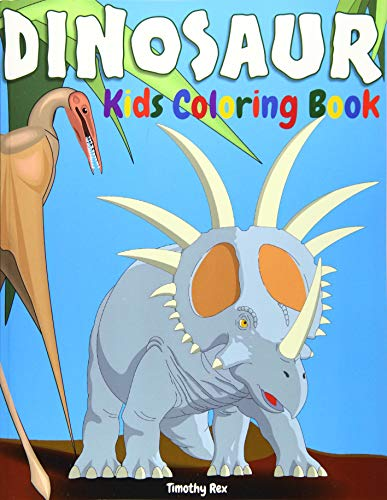 Dinosaur Kids Coloring Book: Children Activity Book for Boys Age 4-8, with a Big Set of 55 Coloring Pages of Dinosaur, Alone and in Packs, Real and in