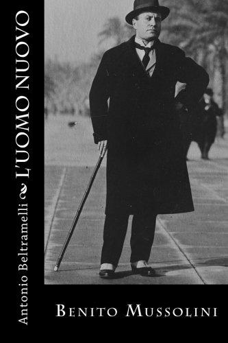 L Uomo Nuovo: Benito Mussolini (Paperback): Antonio Beltramelli