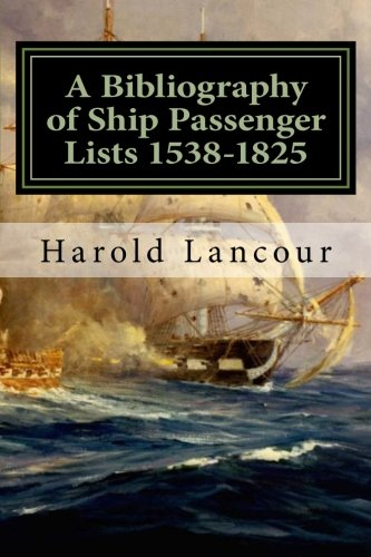 A Bibliography of Ship Passenger Lists 1538-1825: Harold Lancour