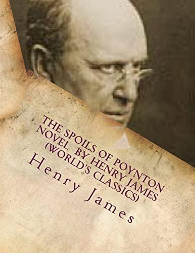 9781523821990: The Spoils of Poynton NOVEL by Henry James (World's Classics)
