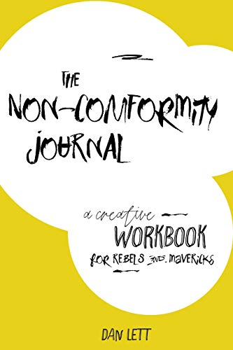 9781523822027: The Non-Comformity Journal: A creative workbook for rebels & mavericks