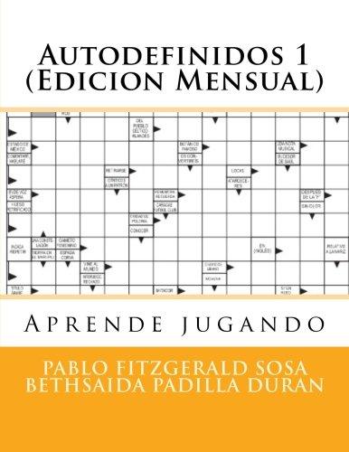 9781523823598: Autodefinidos 1 (Edicion Mensual): Aprende jugando¡ (Autodefinidos Mensuales) (Volume 1) (Spanish Edition)