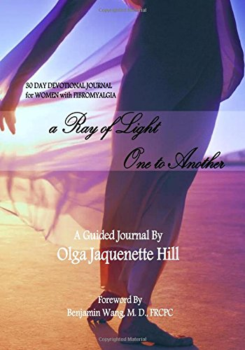 9781523826650: A Ray of Light ~ One to Another: 30 Day Devotional Journal for Women with Fibromyalgia