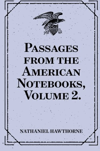 9781523827121: Passages from the American Notebooks, Volume 2.