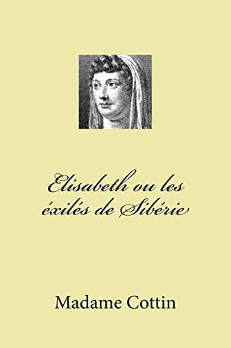 9781523827565: Elisabeth ou les exiles de Siberie (French Edition)