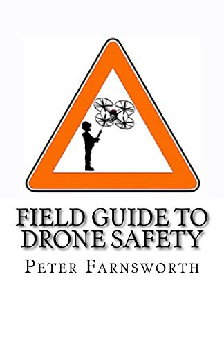 9781523828531: Field Guide to Drone Safety: This time with some simple humor about a very serious topic