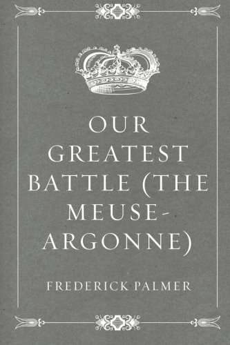 9781523829163: Our Greatest Battle (The Meuse-Argonne)