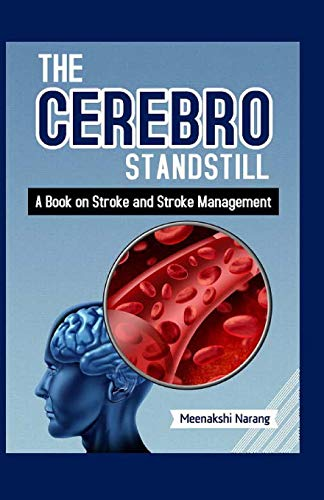 9781523832866: The Cerebro Standstill: A Book On Stroke And Stroke Management