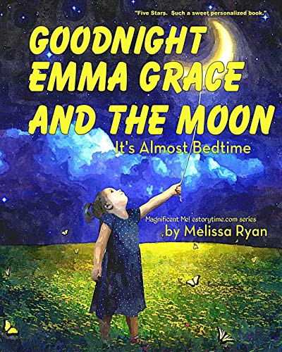 9781523833627: Goodnight Emma Grace and the Moon, It's Almost Bedtime: Personalized Children's Books, Personalized Gifts, and Bedtime Stories (A Magnificent Me! estorytime.com Series)