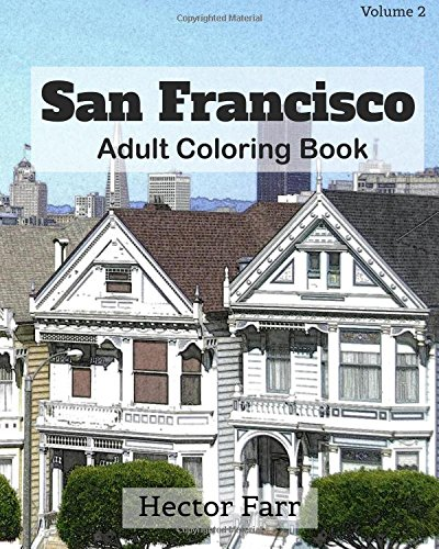 9781523833962: San Francisco : Adult Coloring Book Vol.2: City Sketch Coloring Book (Splendid Cities In the United States)