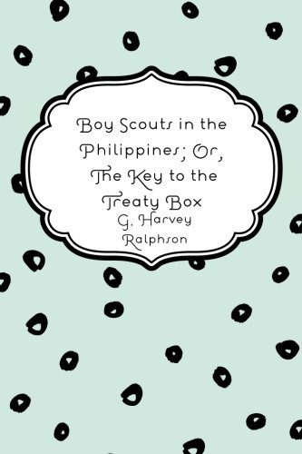 9781523834839: Boy Scouts in the Philippines; Or, The Key to the Treaty Box
