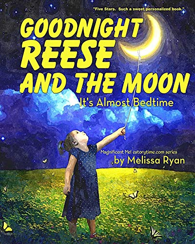 9781523834891: Goodnight Reese and the Moon, It's Almost Bedtime: Personalized Children's Books, Personalized Gifts, and Bedtime Stories (A Magnificent Me! estorytime.com Series)
